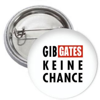 Ansteckbutton - Gib Gates keine Chance