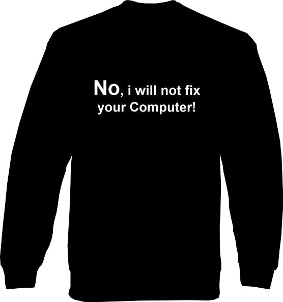 Sweat-Shirt - No, I will not fix your Computer